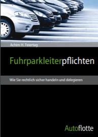 Fuhrparkmanagement Aufgaben und Pflichten eBook